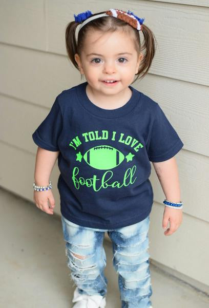 I'm Told I Love Football Baby and Toddler Tee
