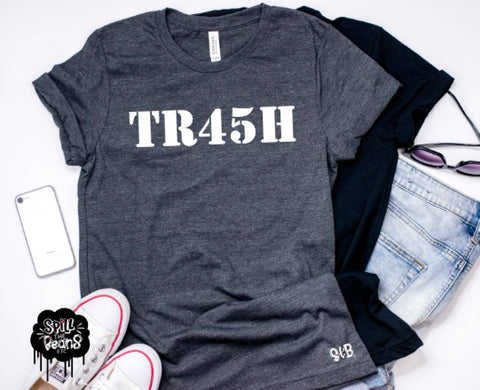 TR45H Because 45 is TRASH F*ck Trump Adult Tee