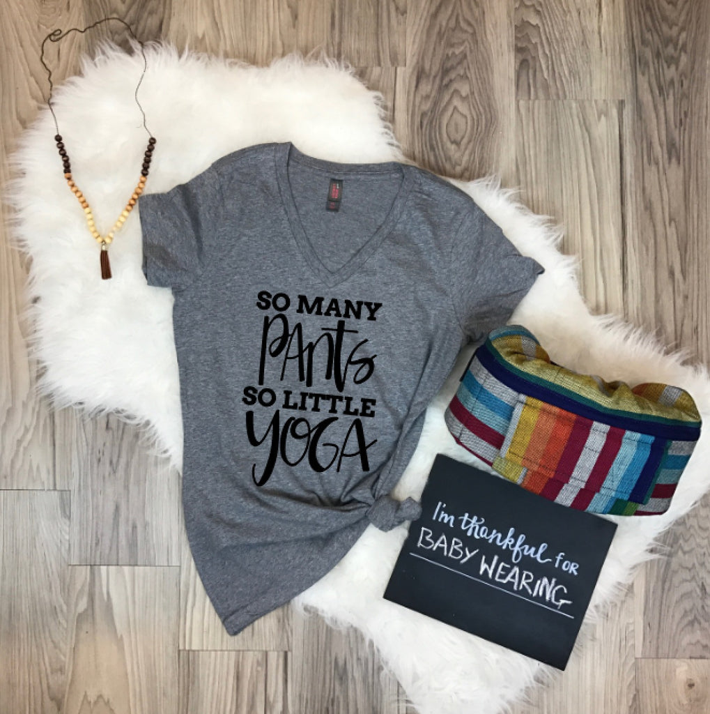 So Many Pants So Little Yoga V-Neck Womens Tee or Tank
