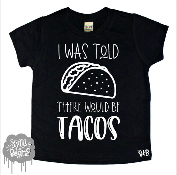 I Was Told There Would Be Tacos Kid's Tee or Bodysuit