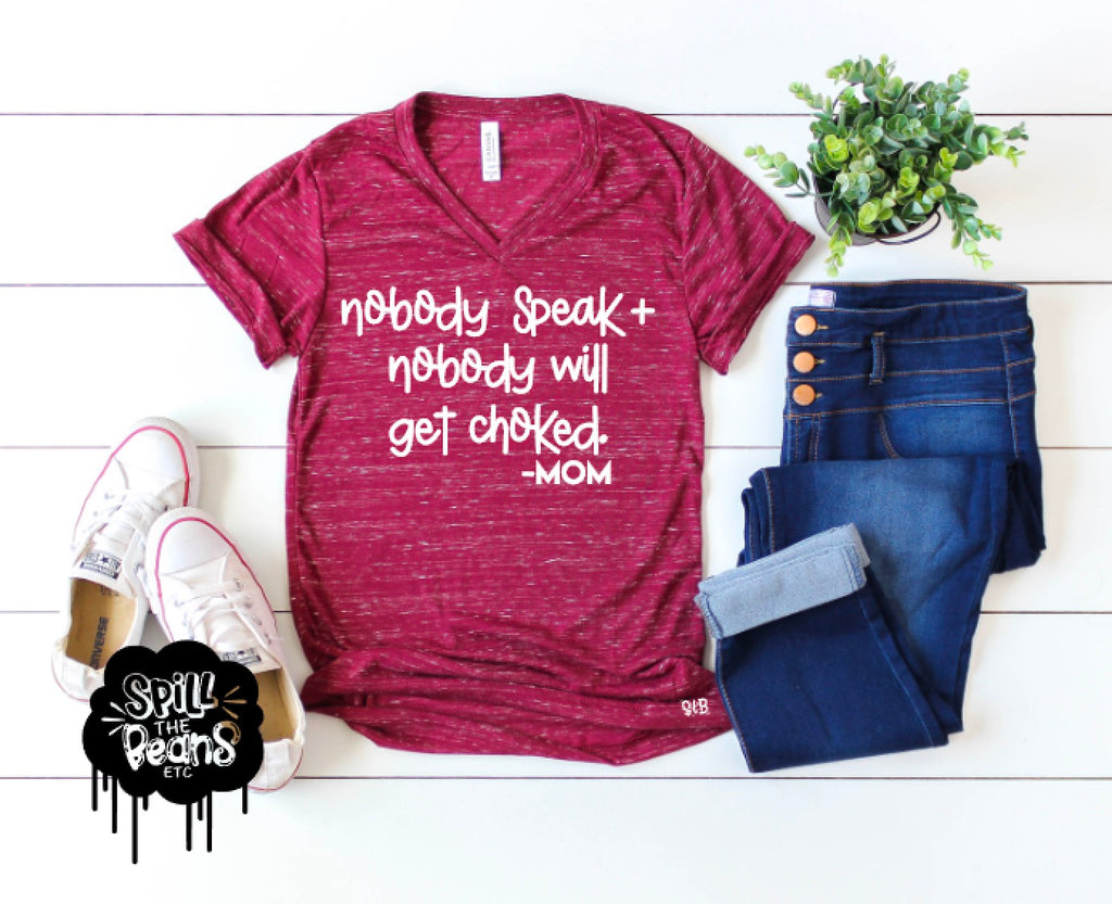 Nobody Speak + Nobody Will Get Choked Bad Mom Shirt