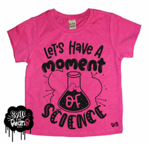 Let's Have a Moment of Science Humor Kids Shirt