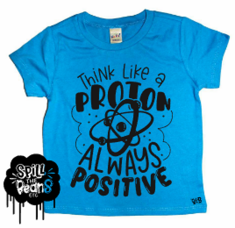Think Like a Proton, Always Positive Kids Shirt