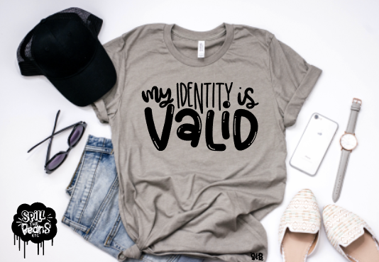 My Identity is Valid Adult Tee or Tank