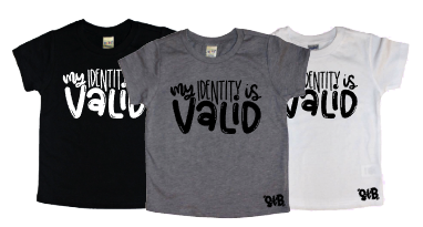My Identity is VALID Kids tee