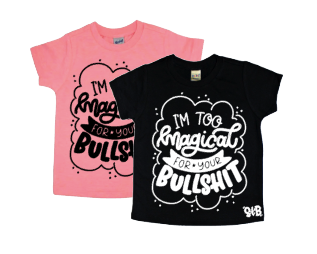 I'm too Magical for your BULLSH*T Kids Tee