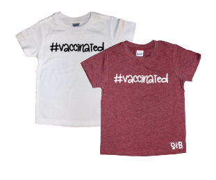 #Vaccinated Pro Vaccine Bodysuit or Tee