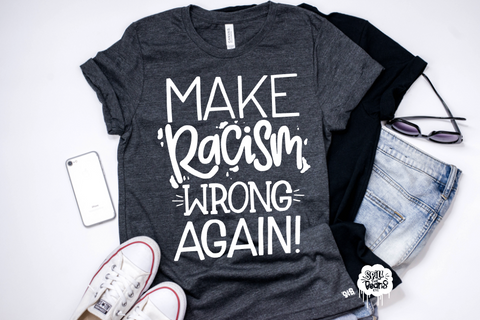 MAKE RACISM WRONG AGAIN! Adult tee or tank