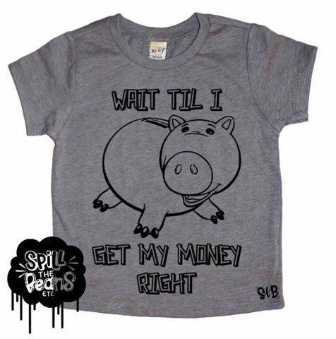 Wait Til I Get my Money Right Porky kids tee or tank