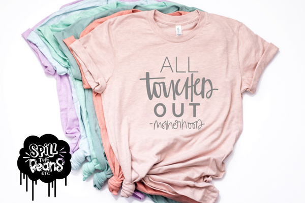 All Touched Out #motherhood Prism Color T-Shirt