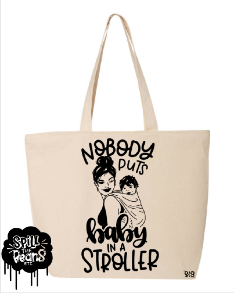 Nobody Puts Baby In A Stroller Canvas Bag