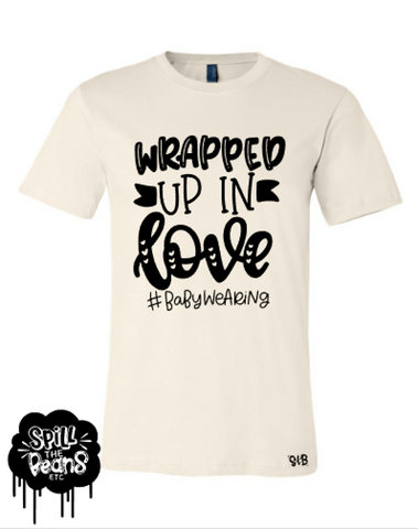 Wrapped Up In Love #babywearing Tee