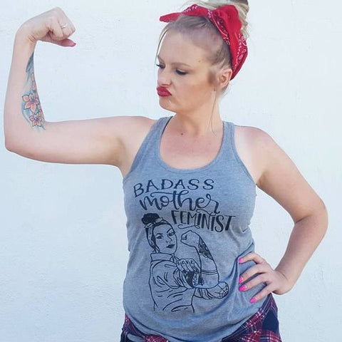 Badass Mother Feminist Shirt or Tank