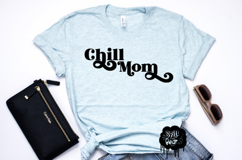 Chill Mom Tee Or Tank