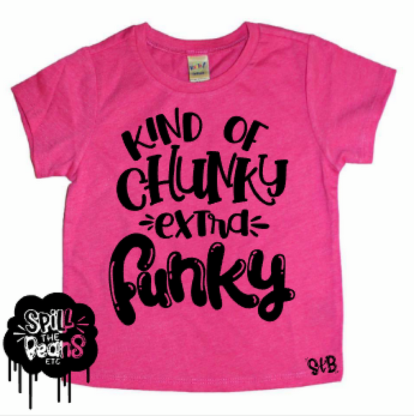 Kind Of Chunky Extra Funky Kid's Tee or Bodysuit
