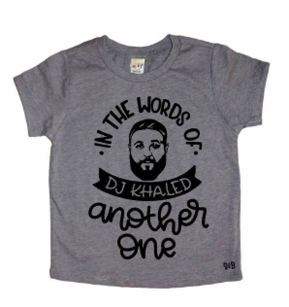 In The Words Of DJ Khaled Another One Kid's Shirt