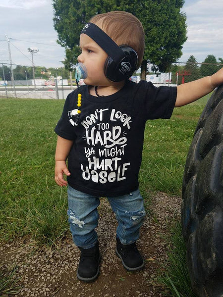 Don't Look Too Hard Ya Might Hurt Yaself Tee  Kid's Shirt or Baby Bodysuit
