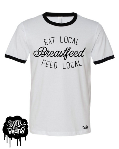 Eat Local Feed Local Breastfeed Ringer Tee