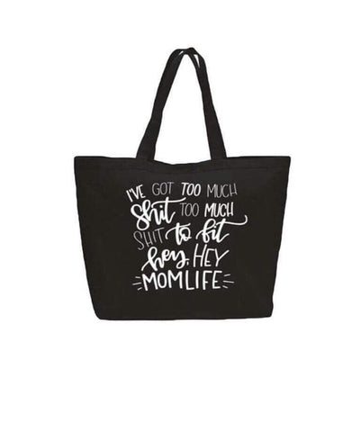I've Got Too Much Sh*t Mom Life Canvas Bag
