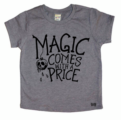 Magic Comes With A Price Toddler and Baby Tee