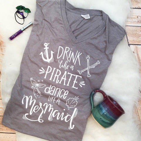 Drink like a Pirate Dance like a Mermaid Funny Nautical Tee or Tank