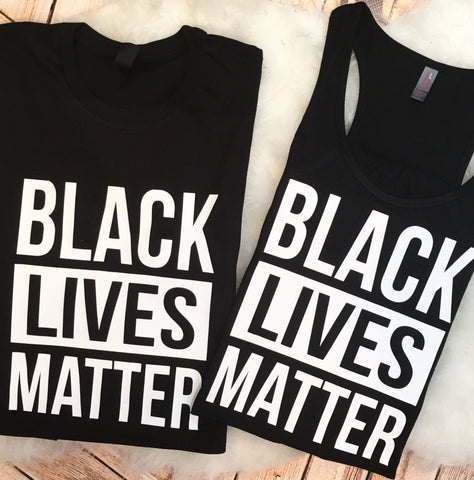 Black Lives Matter Tees and Tanks