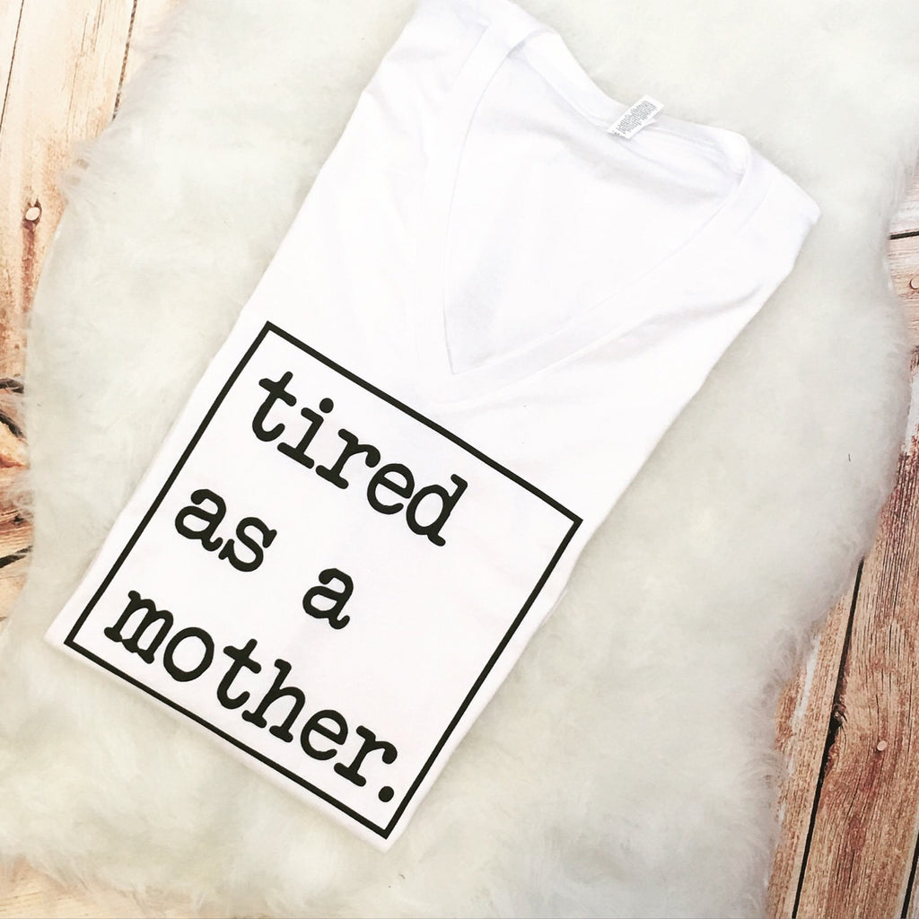 Trendy Mama Tee TIRED as a MOTHER mom bun #mamalife top knot adult funny shirt women plus size available 2x 3x 4x unique womens gift life