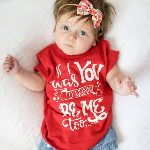 Trendy Kid Tee If I Was You I'd Wanna Be Me Too inspirational anti-bullying positive shirts quote toddler Infant Shirt Bodysuit Trap Music