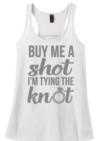 Buy Me a Shot I'm Tying the Knot Bachelorette Party Shirt