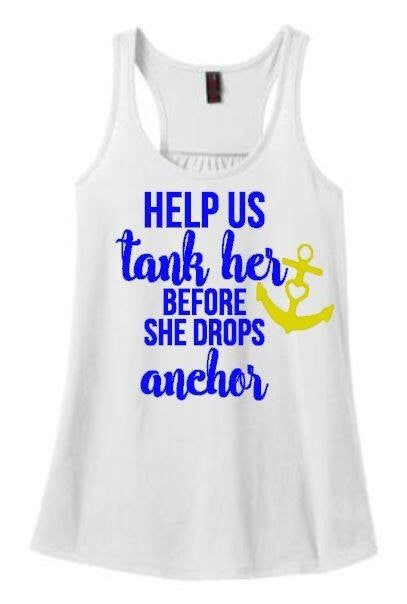 Help Us Tank Her Before She Drops Anchor Bachelorette Party Tank
