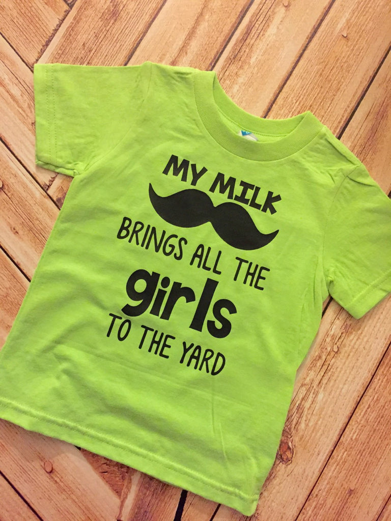 My Milk Mustache Brings all the Girls to the Yard Children's Shirt