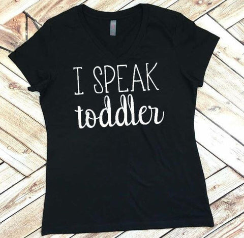 I Speak Toddler Mom Life & Nanny Life Women's Tee