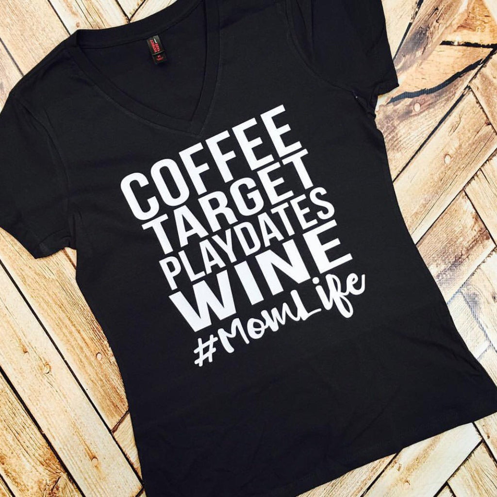 Coffee Target Playdates Wine #mamalife Tee  or Tank