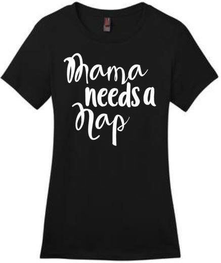 Mama Needs A Nap Time Shirt