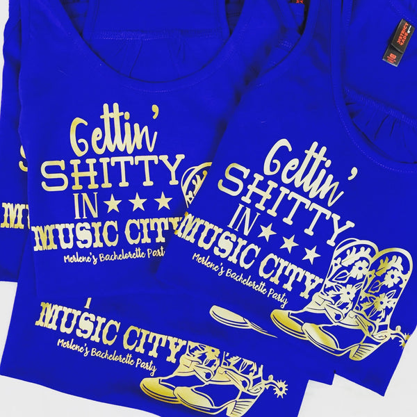 Gettin Shitty in Music City Nashville Bridal Party or Bachelorette Party Tanks or Tees
