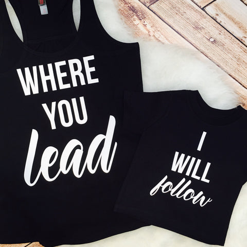 Matching Mom and Daughter Son shirts Where You Lead I Will Follow mommy and me mom and daughter Racer Back Tee gold plus size parenting