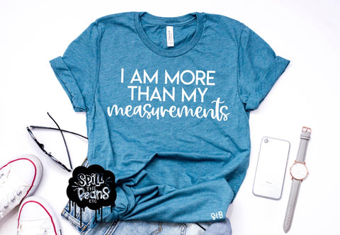 I am More Than my Measurements Adult Shirt
