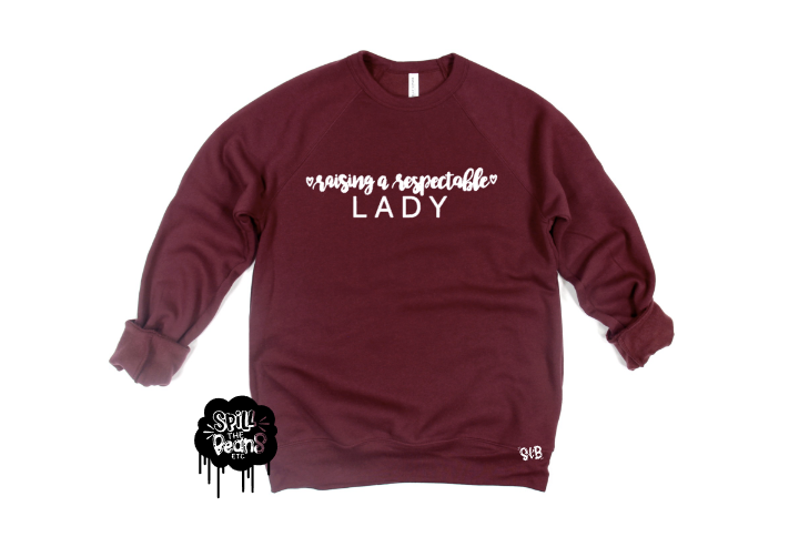 Raising a respectable lady Fleece crewneck pullover