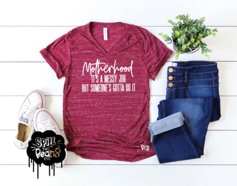 Motherhood It's A Messy Job Adult Tee or Tank