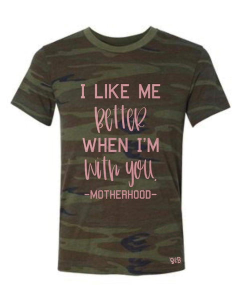 I like me better when I'm with you -Motherhood Adult Tee Or Tank