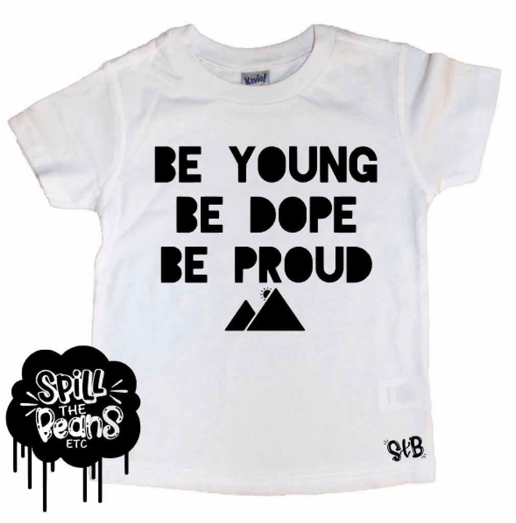 Be Young Be Dope Be Proud Kid's Tee