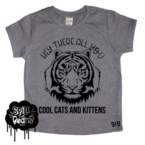 Hey There All You Cool Cats and Kittens *BLACK DESIGN ONLY*  Kids Tee