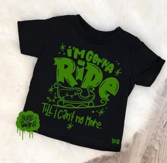 I'm gonna ride til I can't no more Kids Christmas Tee