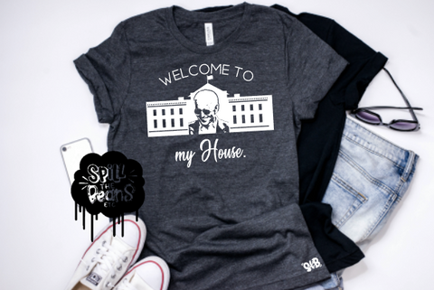 Welcome to my House Adult Shirt