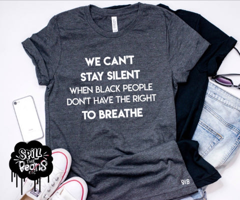 We CAN'T stay silent Adult tee or tank