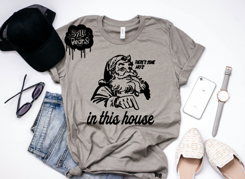 There's Some Ho's in this House Adult Shirt