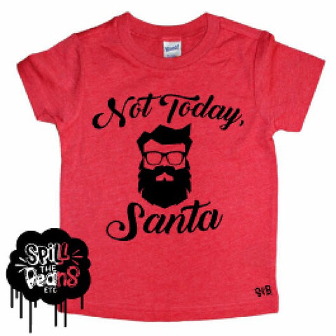 Not Today, Santa Kids Tee