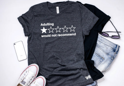 Adulting- would not recommend tee or tank