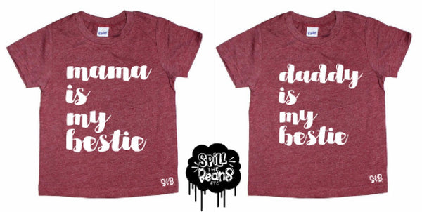Mama is my bestie + Daddy is my bestie Matching Kid's Tees Or Bodysuits