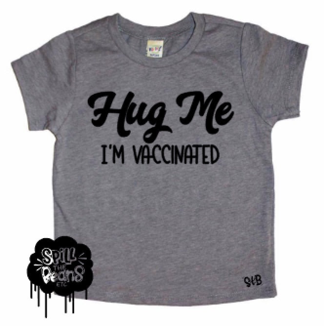 Hug Me I'm Vaccinated! Pro Vaccine Bodysuit or Tee